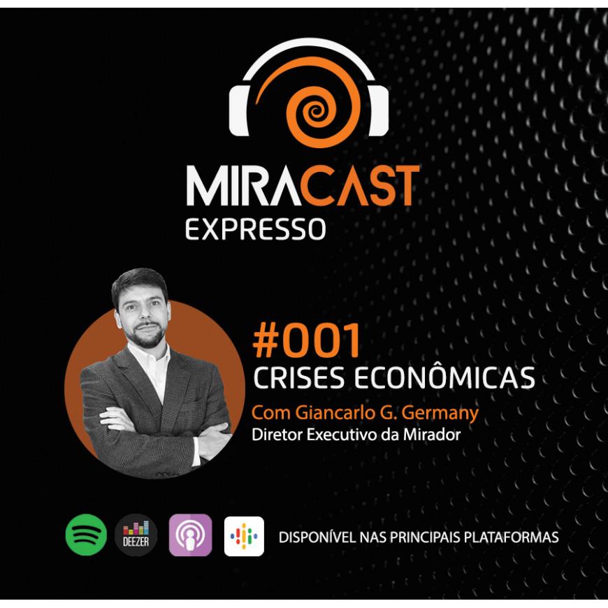 Miracast Expresso #001 - Crises Econômicas