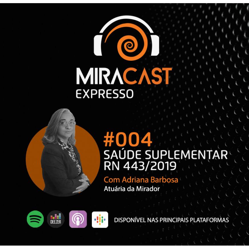 Miracast Expresso #004 - Saúde Suplementar: RN 443/2019