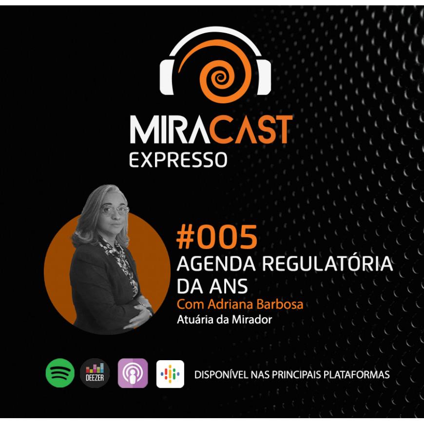Miracast Expresso #005 - Agenda Regulatória da ANS