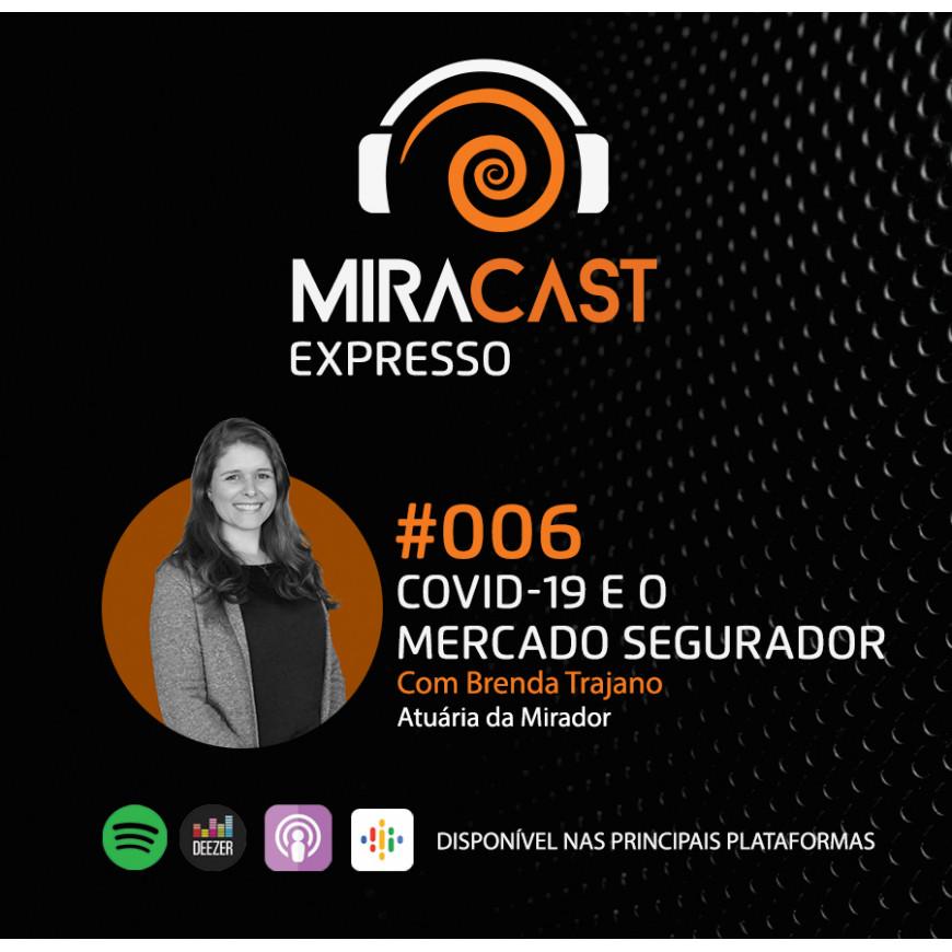 Miracast Expresso #006 - COVID-19 e o mercado segurador