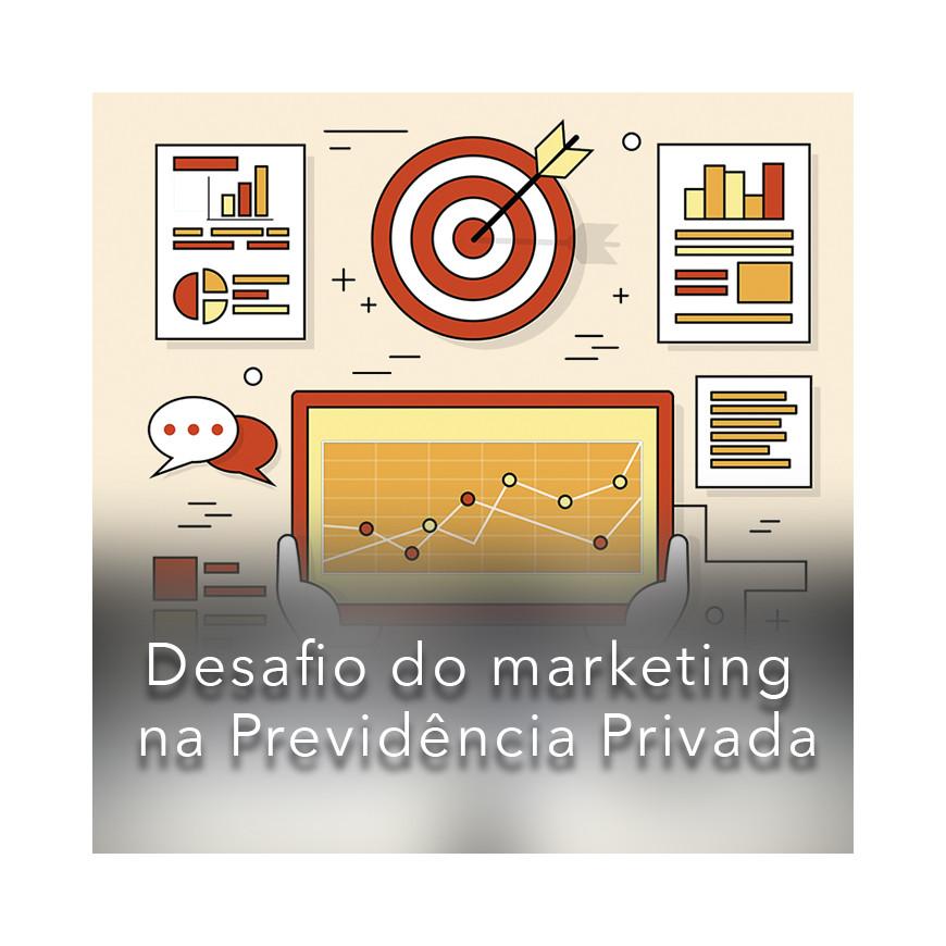 O Grande Desafio do Marketing na Previdência Privada