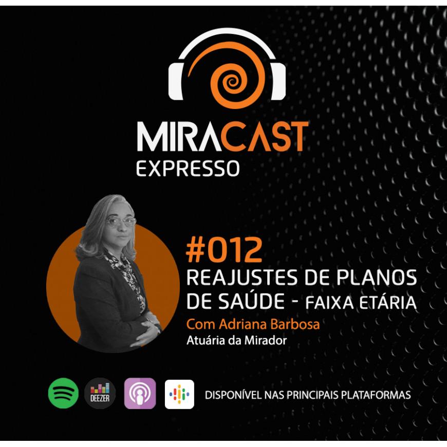 Miracast Expresso #012 - Reajustes de Planos de Saúde: Faixa Etária