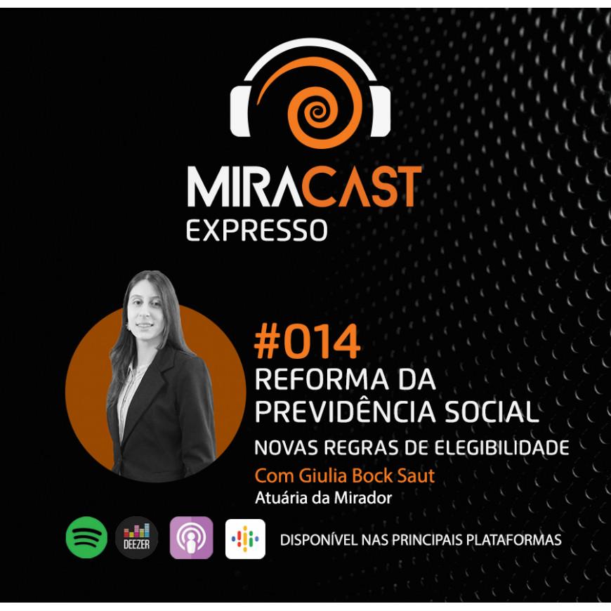 Miracast Expresso #014 - Reforma da Previdência Social: novas regras de elegibilidade