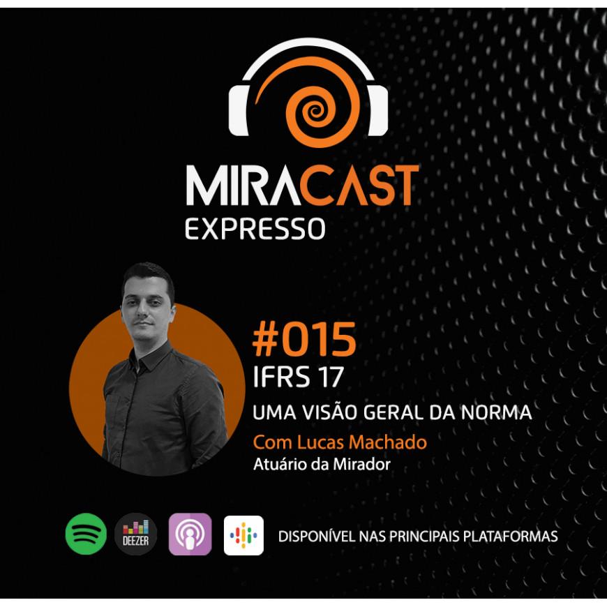 Miracast Expresso #015 - IFRS 17: uma visão geral da norma