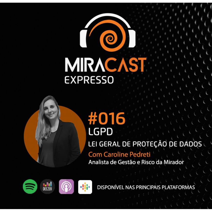 Miracast Expresso #016 - LGPD